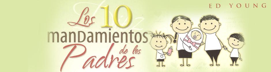 10 Mandamientos de los padres