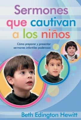 Sermones que Cautivan a Los Niños (Tapa Rústica) [Libro]