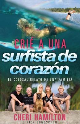 Crié a una Surfista de Corazón (Tapa Rústica Suave) [Libro]