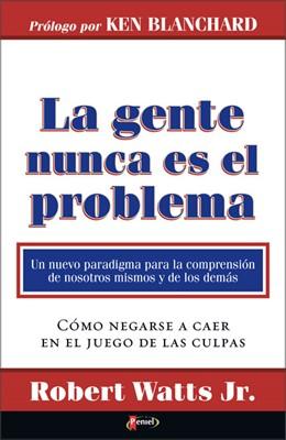 La Gente Nunca es el Problema (Tapa Rústica) [Libro]