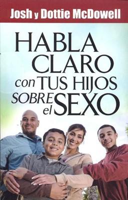 Habla Claro Con Tus Hijos Sobre Sexo (Tapa Rústica) [Libro]