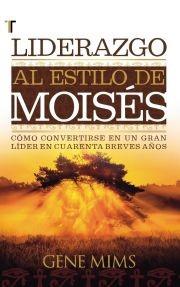 Liderazgo al Estilo de Moises (Tapa Rústica) [Libro]