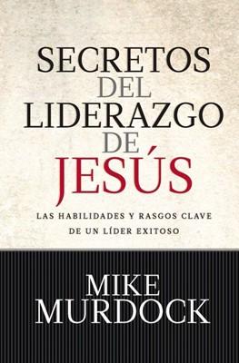 Secretos Del Liderazgo de Jesús (Tapa Rústica) [Libro]
