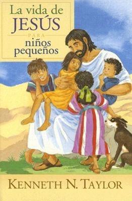 La Vida de Jesús Para Niños Pequeños (Tapa Rústica) [Libro]