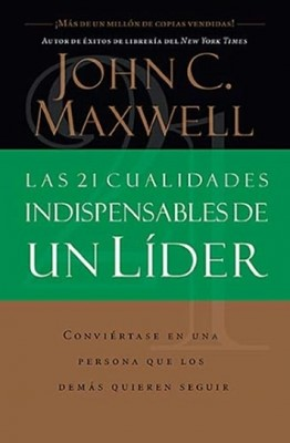 21 Cualidades Indispensables de un Lider (Tapa Rústica) [Libro]