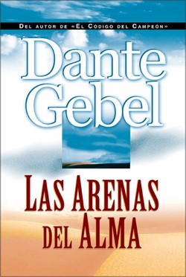Las Arenas Del Alma (Tapa Rústica) [Libro]