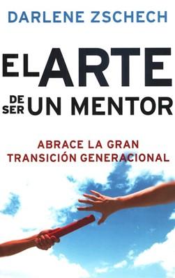 El Arte de Ser un Mentor (Tapa Rústica) [Libro]