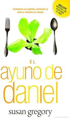 El Ayuno de Daniel (Tapa Rústica) [Libro]