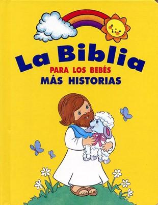 Biblia Para los Bebes Más Historias (Tapa Dura) [Biblia]