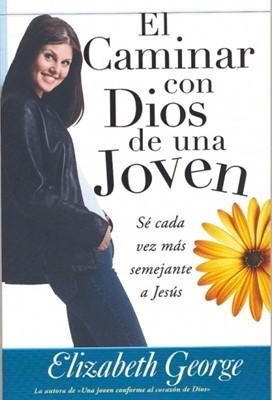 El Caminar Con Dios de Una Joven (Tapa Rústica) [Libro]