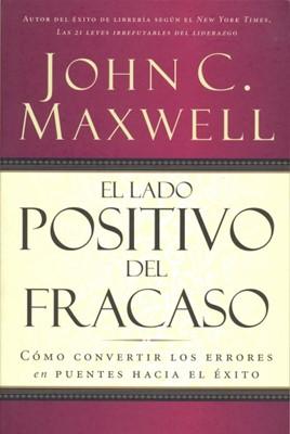 El Lado Positivo Del Fracaso (Tapa Rústica) [Libro]