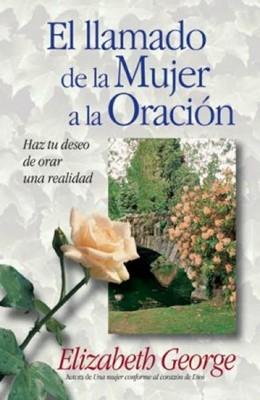El Llamado de la Mujer a la Oración (Tapa Rústica) [Libro]