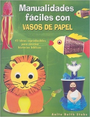 Manualidades Fáciles Con Vasos de Papel (Tapa Rústica) [Revistas]