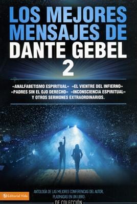 Los Mejores Mensajes de Dante Gebel 2 (Tapa Rústica) [Libro]