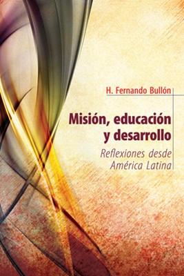 Misión, Educación y Desarrollo (Tapa Rústica) [Libro]