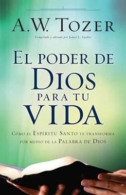 El Poder de Dios Para tu Vida (Tapa Rústica) [Libro]