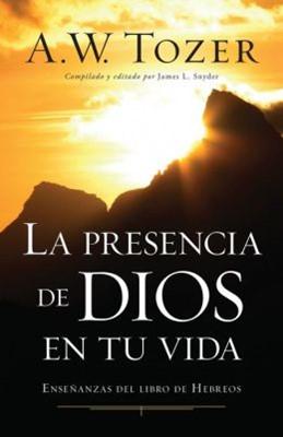 La Presencia de Dios en tu Vida (Tapa Rústica) [Libro]