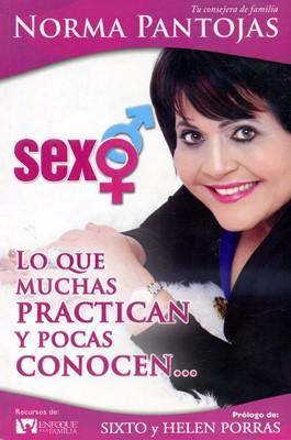 Sexo, lo Que Muchas Practican y Pocas Conocen (Tapa Rústica) [Libro]