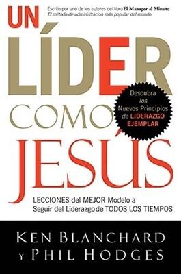 Un Líder Como Jesús (Tapa Rústica) [Libro]