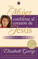 Una Mujer Conforme al Corazón de Jesús (Tapa Rústica) [Libro]
