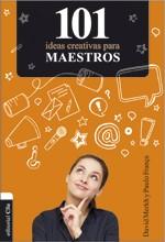 101 Ideas Creativas Para Maestros (Tapa Rústica) [Libro]