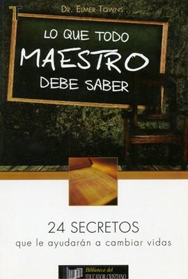 Lo Que Todo Maestro Debe Saber (Tapa Rústica) [Libro]