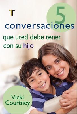 5 Conversaciones Que Debe Tener Con su Hijo (Tapa Rústica) [Libro]