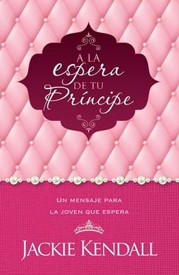 A la Espera de tu Principe (Tapa Rústica) [Libro]