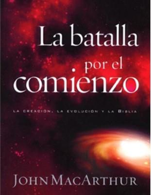 La Batalla Por el Comienzo (Tapa Rústica) [Libro]