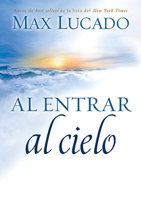 Al entrar al cielo (Tapa rústica suave) [Libro]