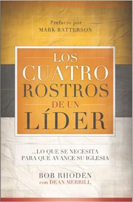 Los Cuatro Rostros de un Líder (Tapa Rústica) [Libro]