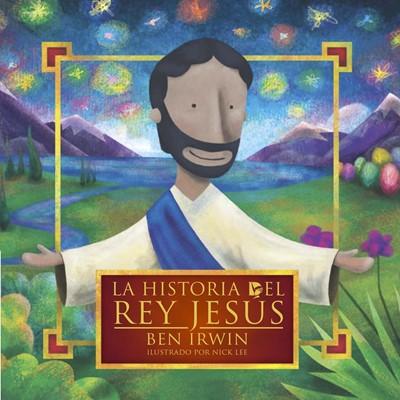 Historia del Rey Jesús (Tapa Rústica) [Libro]