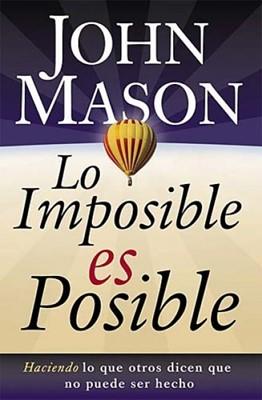 Lo Imposible es Posible (Tapa Rústica) [Libro]