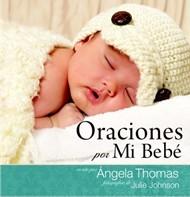 Oraciones Por Mi Bebe (Tapa Dura) [Libro]