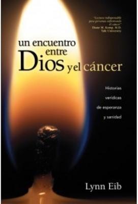 Encuentro Entre Dios y el Cancer (Tapa Rústica) [Libro]