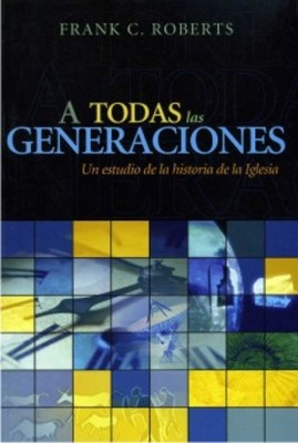 A Todas Las Generaciones (Tapa Rústica) [Libro]