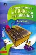 Como Enseñar la Biblia Con Creatividad (Tapa Rústica) [Libro]