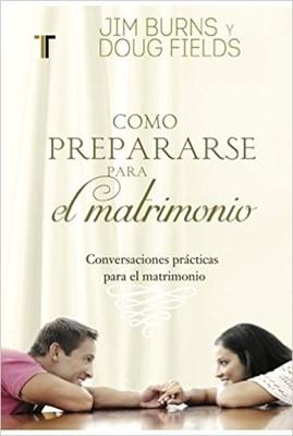 Como Prepararse Para el Matrimonio (Tapa Rústica) [Libro]