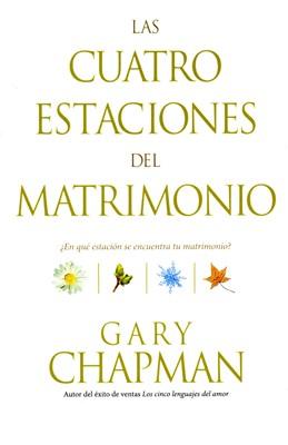 Cuatro Estaciones Del Matrimonio (Tapa Rústica) [Libro]