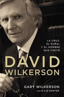 David Wilkerson (Tapa Rústica) [Libro]