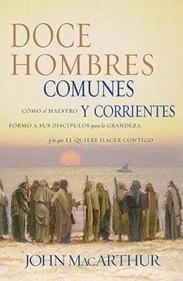 Doce Hombres Comunes y Corrientes (Tapa Rústica) [Libro]
