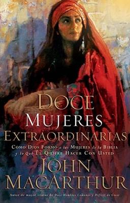 Doce Mujeres Extraordinarias (Tapa Rústica) [Libro]