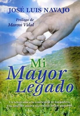 Mi Mayor Legado (Tapa Rústica) [Libro]