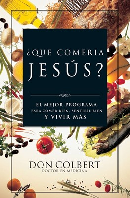 ¿Qué Comería Jesús? (Tapa Rústica) [Libro]
