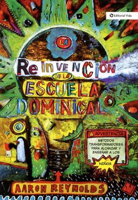 Reinvención de la Escuela Dominical (Tapa Rústica) [Libro]