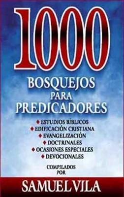 1000 Bosquejos Para Predicadores (Tapa Dura) [Libro]