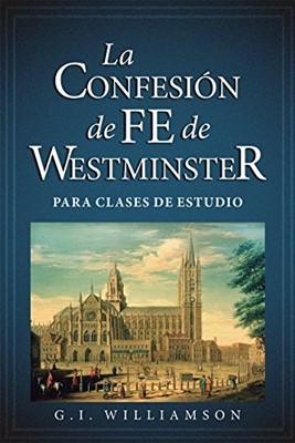 La Confesión de Fe de Westminster (Tapa Rústica) [Libro]