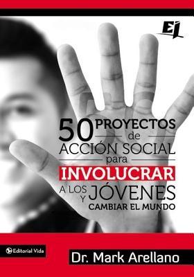 50 Proyecto de Acción Social a Los Jovenes (Tapa Rústica) [Libro]