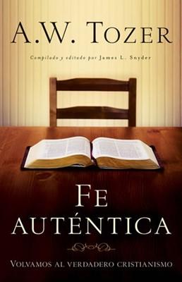 Fe Autentica (Tapa Rústica) [Libro]