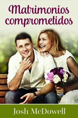 Matrimonios Comprometidos (Tapa Rústica) [Libro]